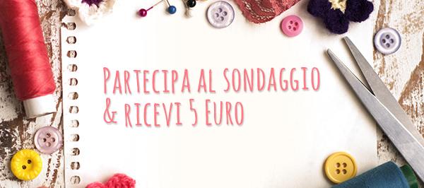 Partecipa al sondaggio & ricevi 5 Euro