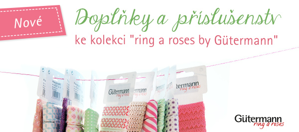Knoflíky a stuhy sladěné s kolekcemi značky Gütermann ring a roses