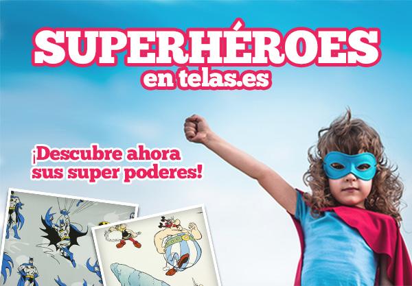 Superhéroes en telas.es. ¡Descubre ahora sus super poderes!