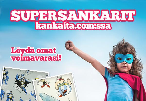 Supersankarit kankaita.com:ssa. Löydä omat voimavarasi!