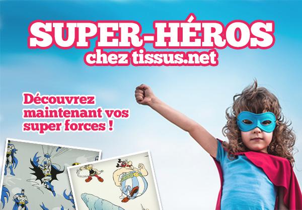Super-héros chez tissus.net. Découvrez maintenant vos super forces !