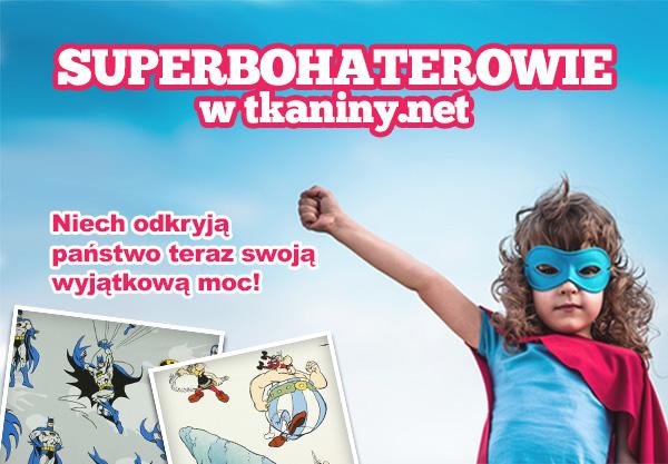 Superbohaterowie w tkaniny.net. Niech odkryją państwo teraz swoją wyjątkową moc!