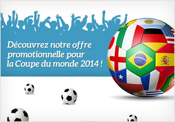 Notre promotion pour la Coupe du Monde de football 2014 !