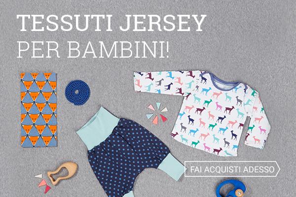 Vuoi creare con le tue mani capi d'abbigliamento bambino unici e originali? Nessun problema con i tessuti jersey adatti!