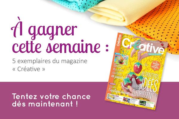 5 exemplaires du magazine « Créative » sont à gagner jusqu'à vendredi : tentez votre chance dès maintenant !