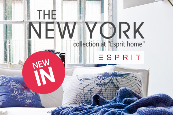 Bring New York into your home – with the new Esprit collection