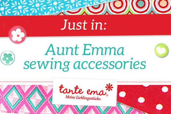 Just in! Aunt Emma sewing accessories
