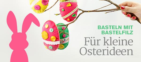 Festtage bei stoffe.de. Kreiere deine Osterideen aus unserer bunten Auswahl an Bastelfilz
