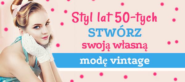 Dekady mody: tkaniny i artykuły pasmanteryjne w stylu lat 50-tych w tkaniny.net