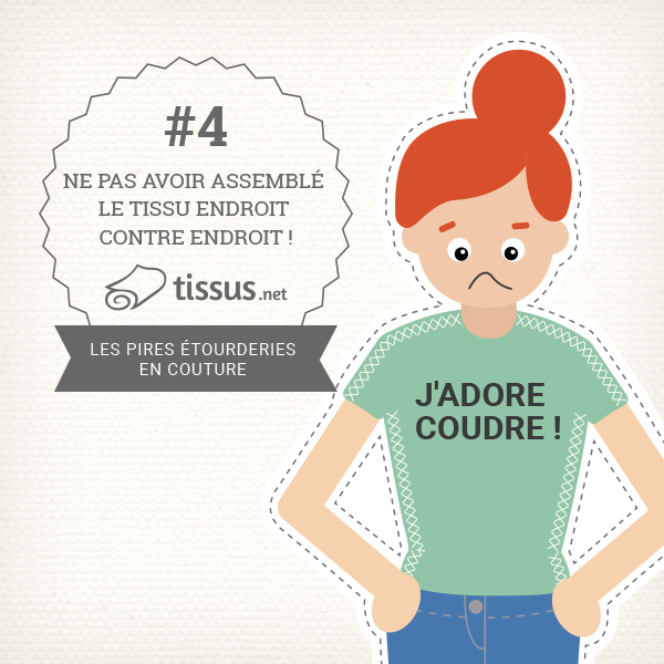 Les 10 ratages en couture : Ne pas avoir assemblé le tissu endroit contre endroit ! – tissus.net vous donne des conseils pour les éviter