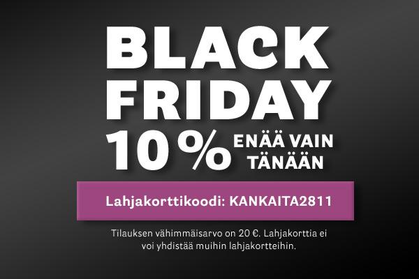 Black Friday - Enää vain tänään 10 %