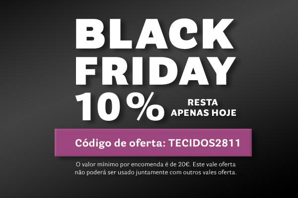 Black Friday - resta apenas hoje 10%