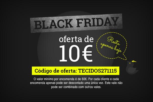 Procurar, comprar, poupar - 10 € de desconto, mas só hoje na Black Friday 2015