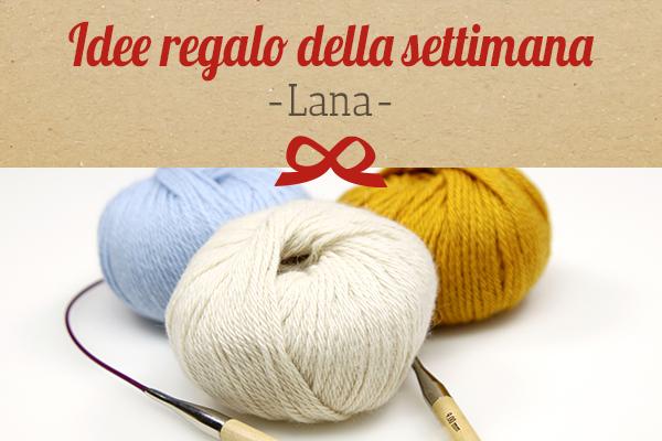 Il consiglio di tessuti.com: i filati per lavorare a maglia e all'uncinetto come idea regalo