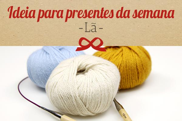 A sugestão da tecidos.com.pt: Lãs para tricot e crochet como ideia de presente