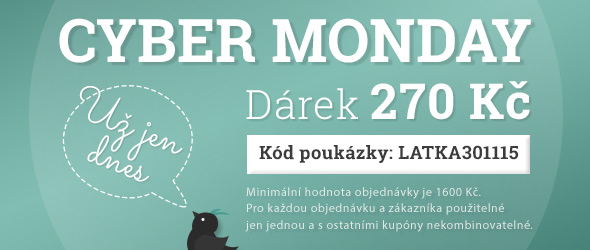 Sleva 270 Kč pro Vás na Cyber Monday - objednávejte své oblíbené látky - teď anebo nikdy!