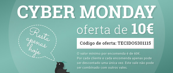 10 € de desconto para si na Cyber Monday - encomende agora ou nunca os seus tecidos preferidos!