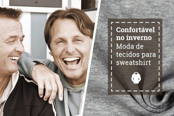Moda para quem gosta de se sentir confortável - faça você mesmo com os tecidos para sweatshirt